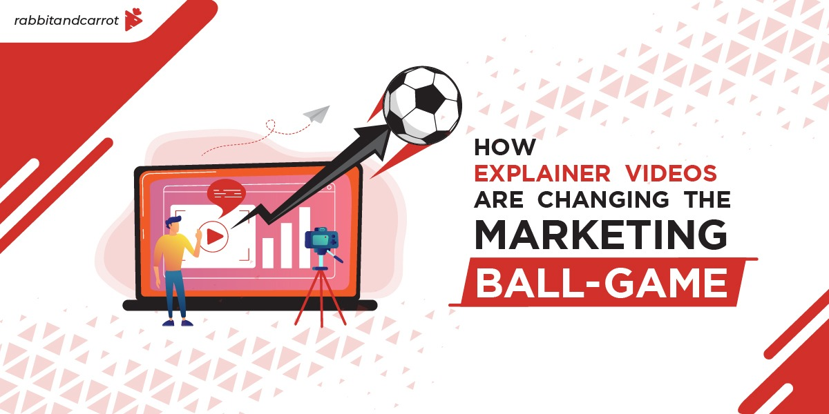 How Explainer Videos Are Changing The Marketing Ball-Game